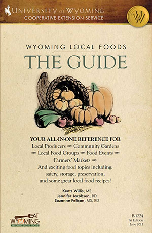Wyoming Local Foods: The Guide